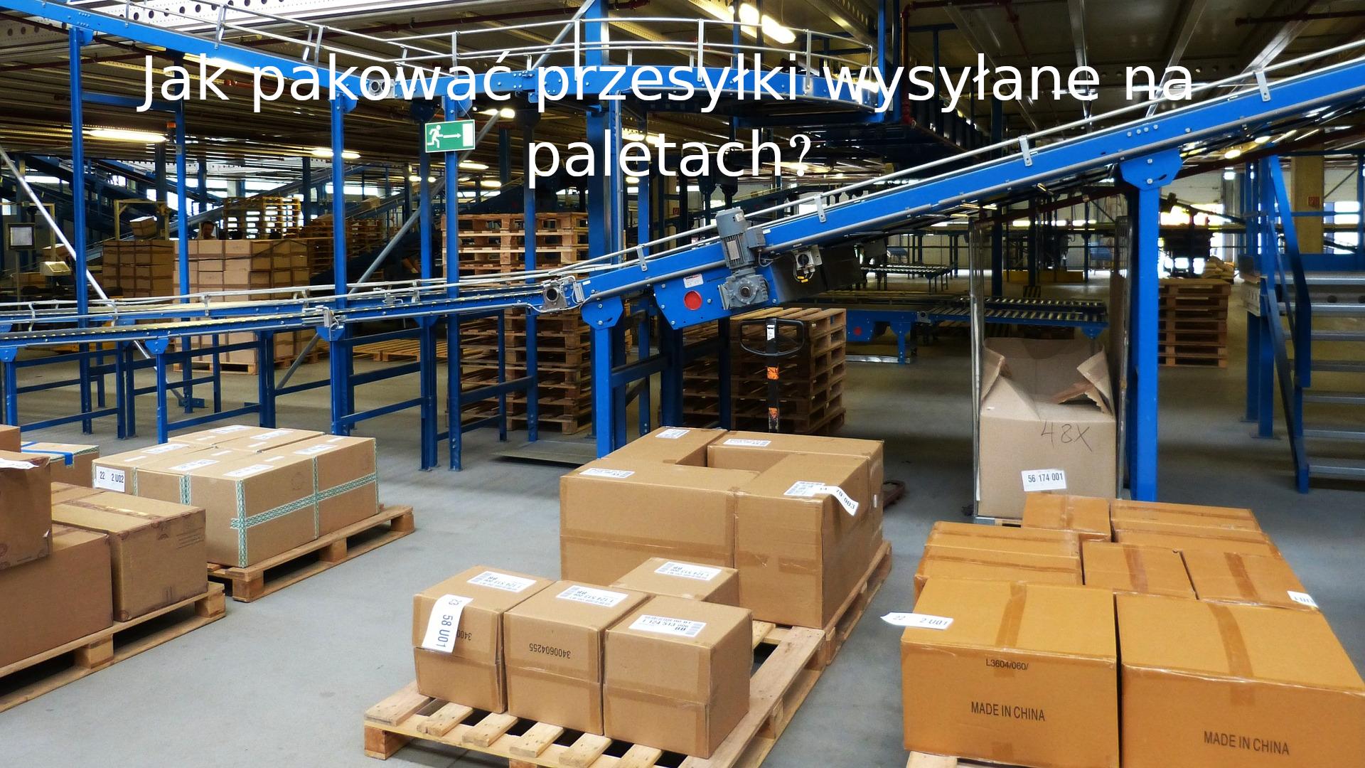 jak pakować przesyłki wysyłane na paletach